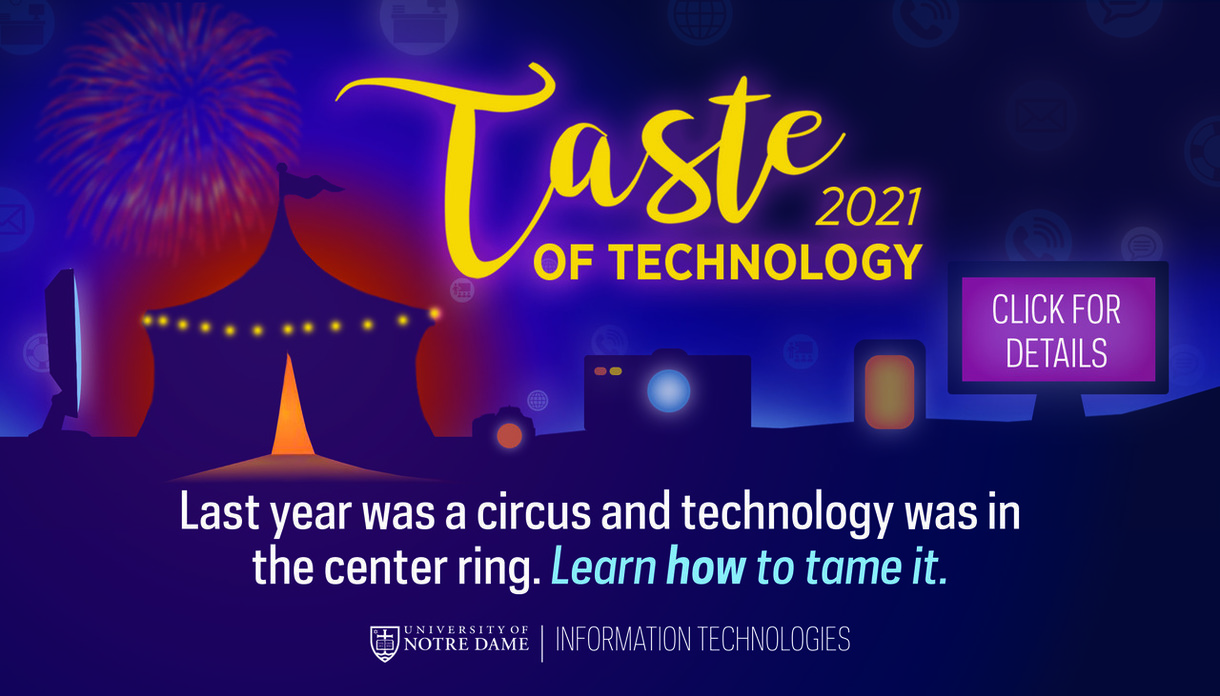 Graphic that sahys Tates of Technology 2021 Lasy year was a circus and technology was in the center ring. Learn how to tame it. Click for Details.