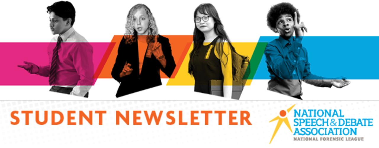 Student Newsletter. National Speech & Debate Association