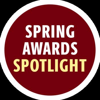 Spring Awards Spotlight