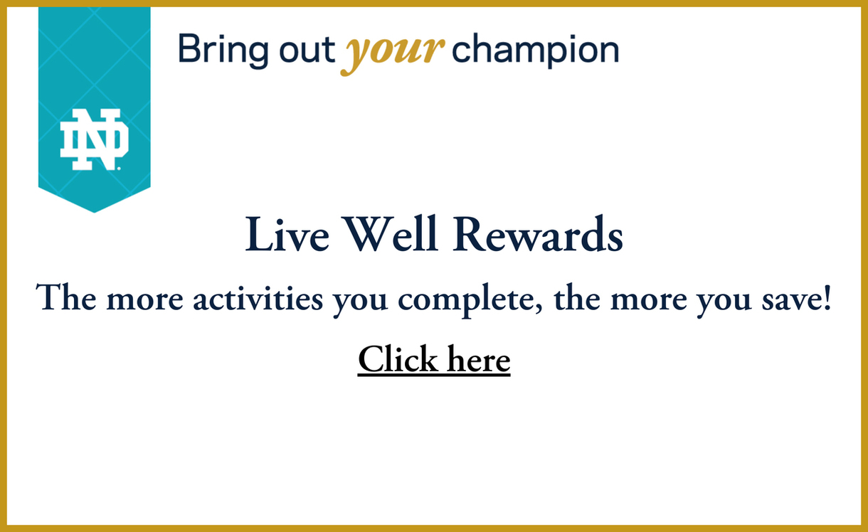 Live Well Rewards. The more activties you complete, the more you save. Click here.