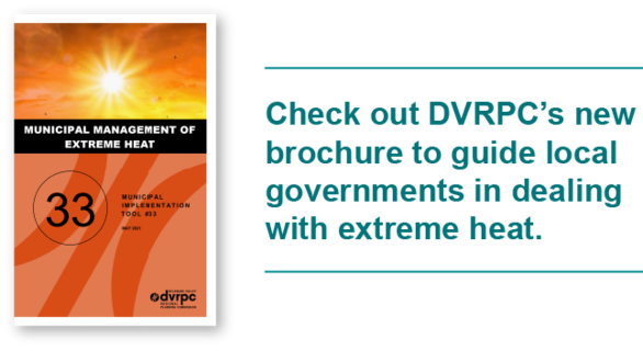 Check out DVRPC's new brochure to guide local governments in dealing with extreme heat.