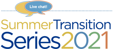 Summer Transition Series 2021 logo with a blue speech bubble that says Live Chat!
