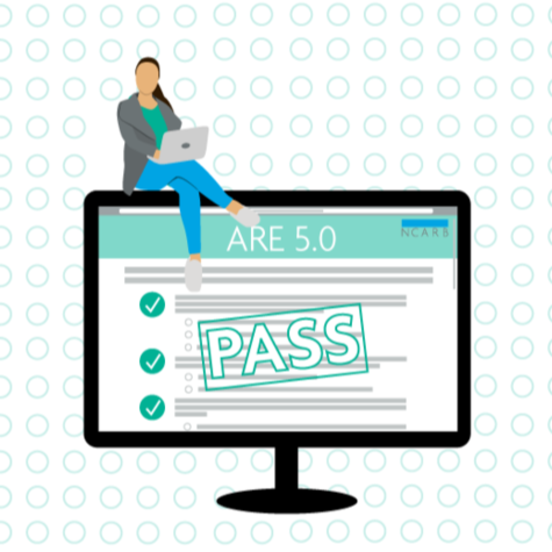 NCARB Releases ARE 5.0 Guidelines Updates and 2020 Pass Rates