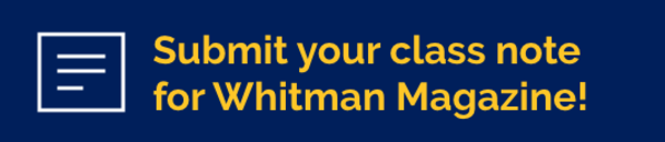 Submit your class note for Whitman Magazine