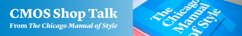 CMOS Shop Talk from The Chicago Manual of Style