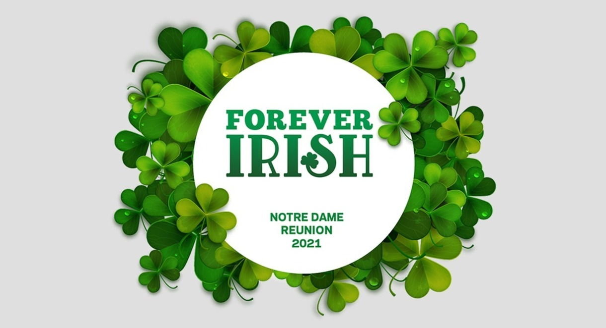 Graphic that says forever Irish, Notre Dame Reunion 2021