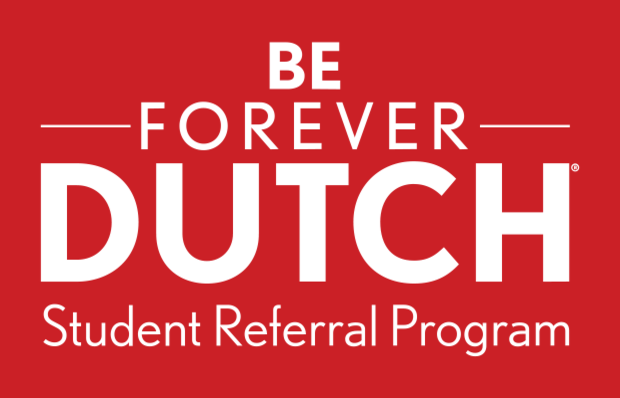 Red graphic with white text BE FOREVER DUTCH Student Referral Program