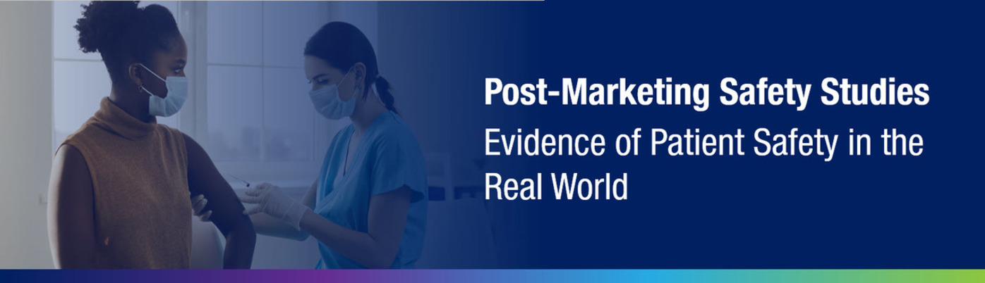 Post-Marketing Safety Studies: Evidence of Patient Safety in the Real World