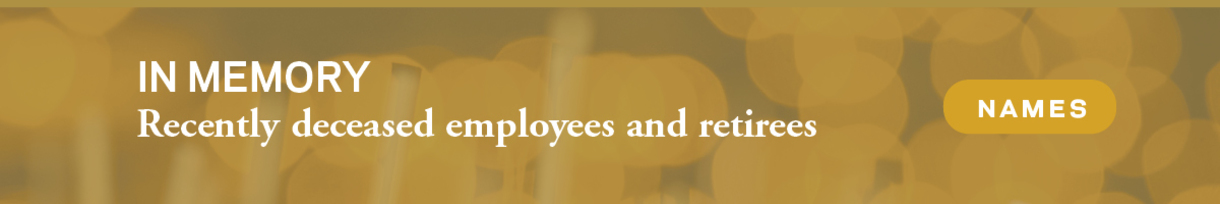 Graphic that says IN MEMORY Recently deceased employees and retirees Names