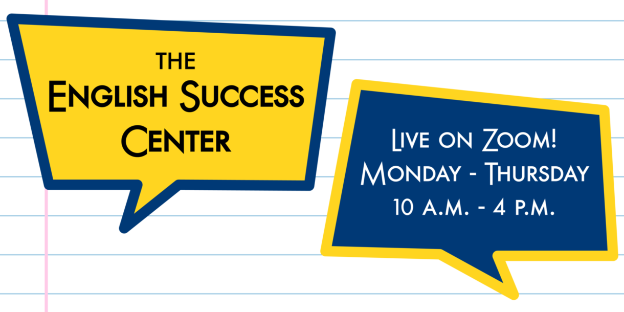 The English Success Center live on Zoom! Monday through Thursday at 10 a.m. - 4 p.m.