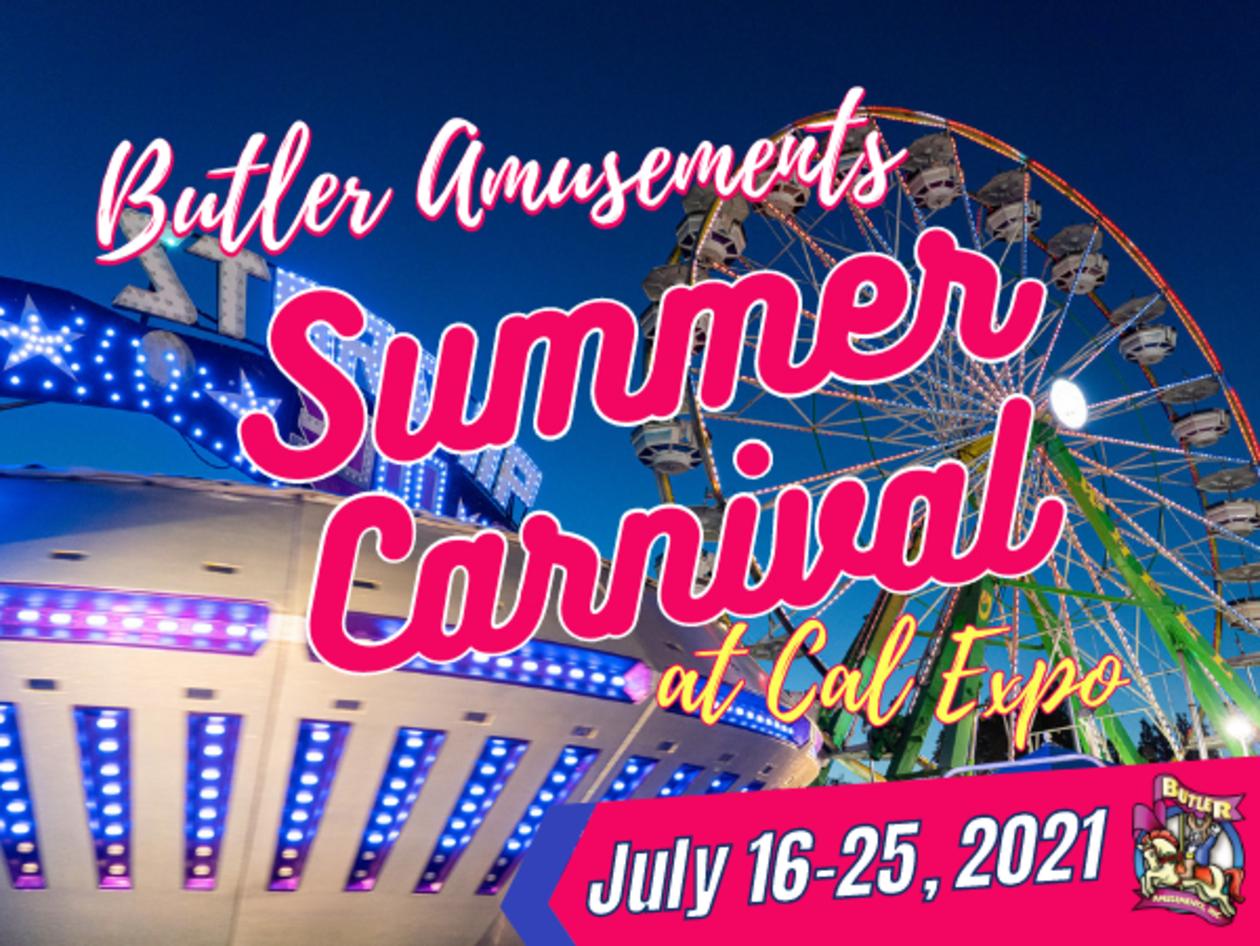 Butler Amusements Summer Carnival at Cal Expo, July 16-25, 2021