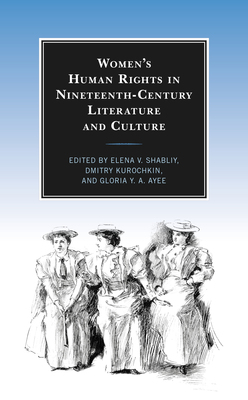 Women's Human Rights in Nineteenth-Century Literature and Culture
