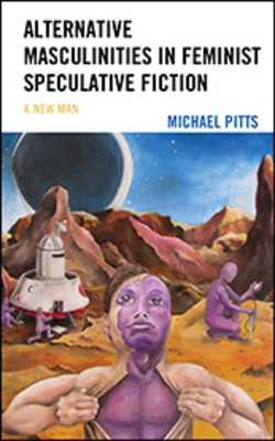 Alternative Masculinities in Feminist Speculative Fiction