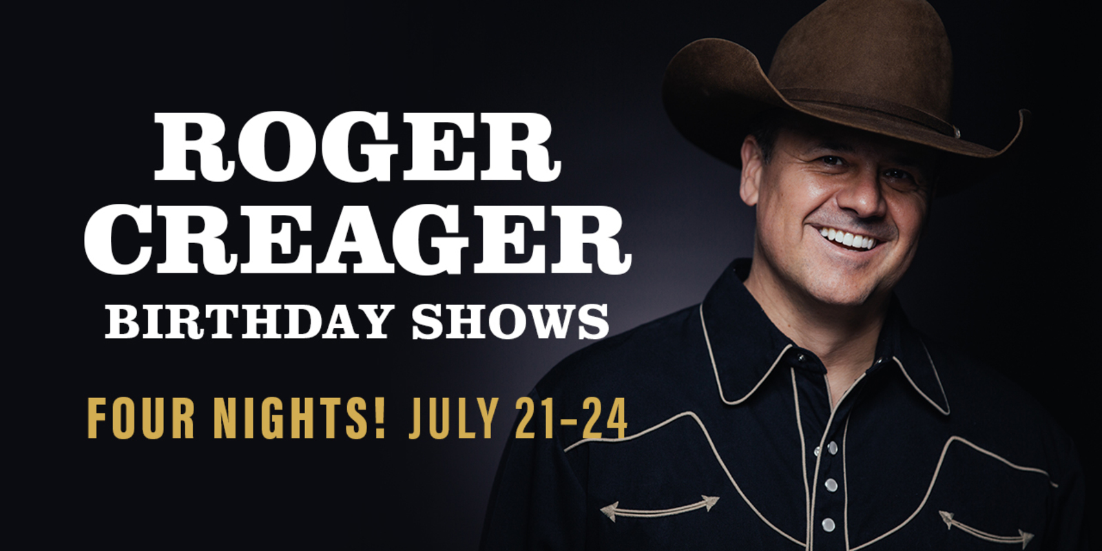 Roger Creager's Birthday Shows