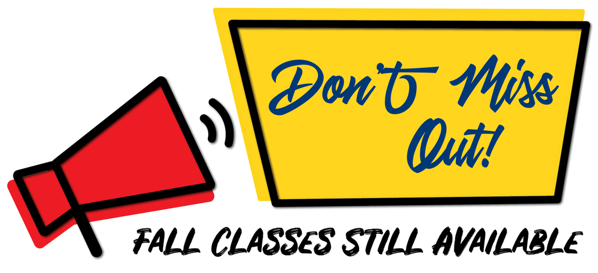 Don't Miss Out! Fall Classes Still Available