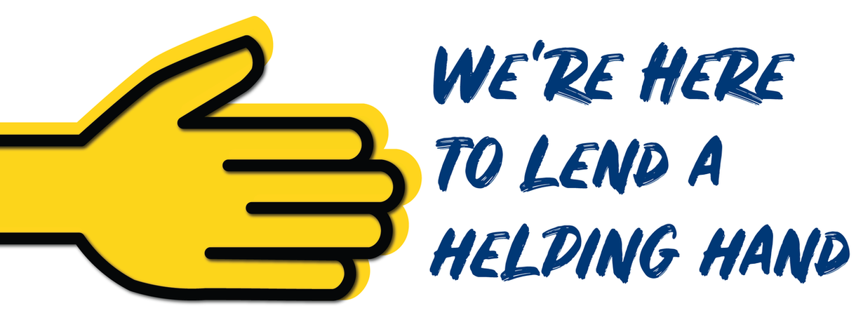 We're here to lend a helping hand!