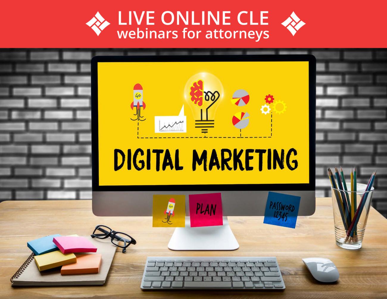 Live Online CLE Webinars for attorneys Digital Marketing