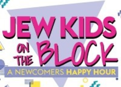 Jew Kids on the Block A Newcomers Happy Hour