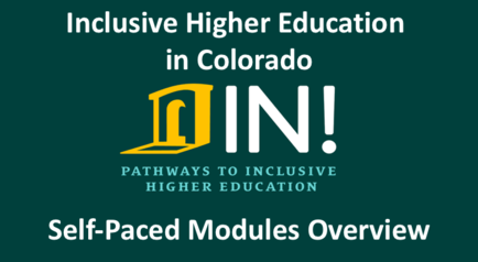 Inclusive higher education in Colorado self-paced modules overview