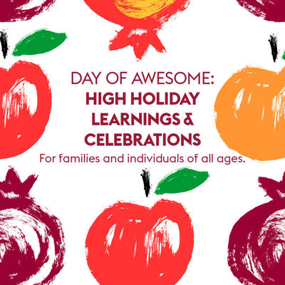 Day of Awesome: high Holiday Learnings & Celebrations