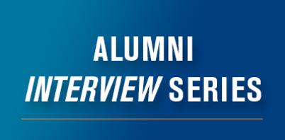 Alumni Interview Series
