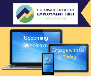 Colorado Office of Employment First Upcoming Webinars