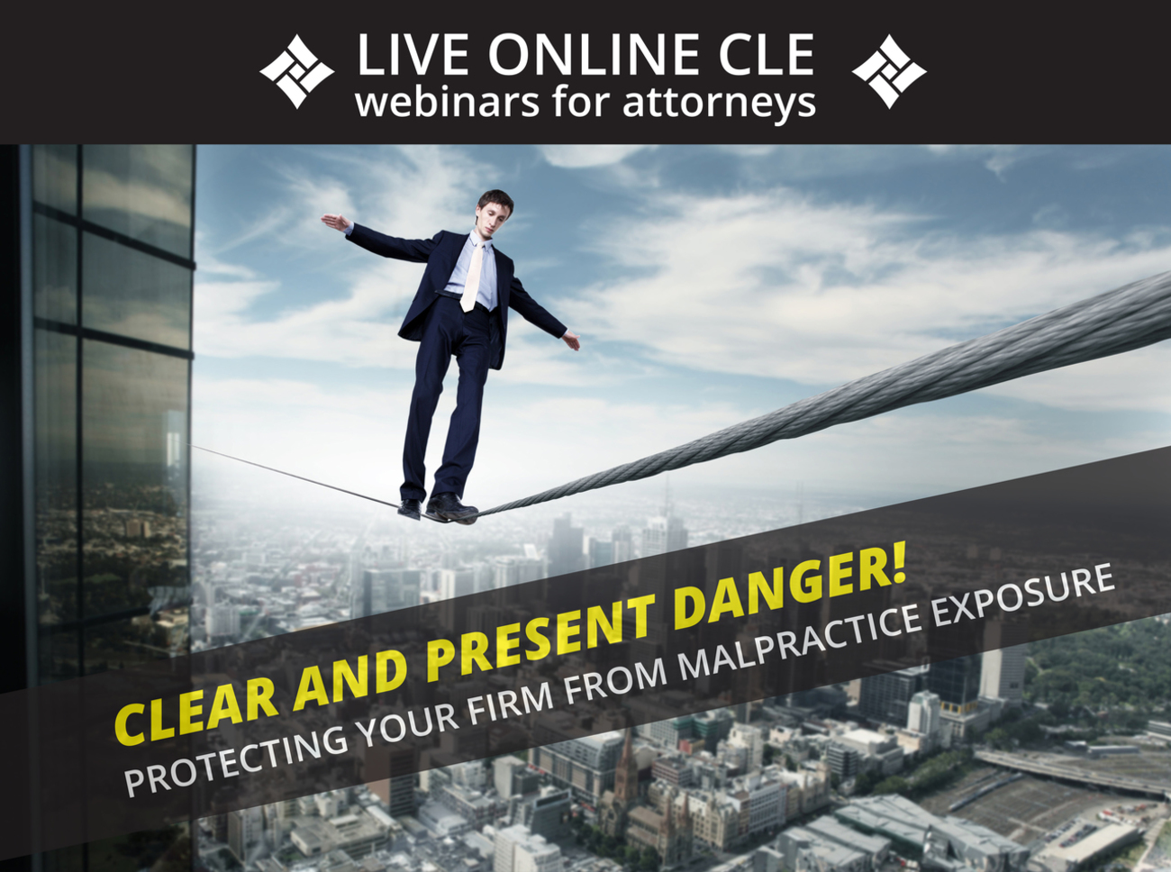 Live Online CLE Webinar for Attorneys-Clear & Present Danger! Protecting your firm from Malpractice Exposure