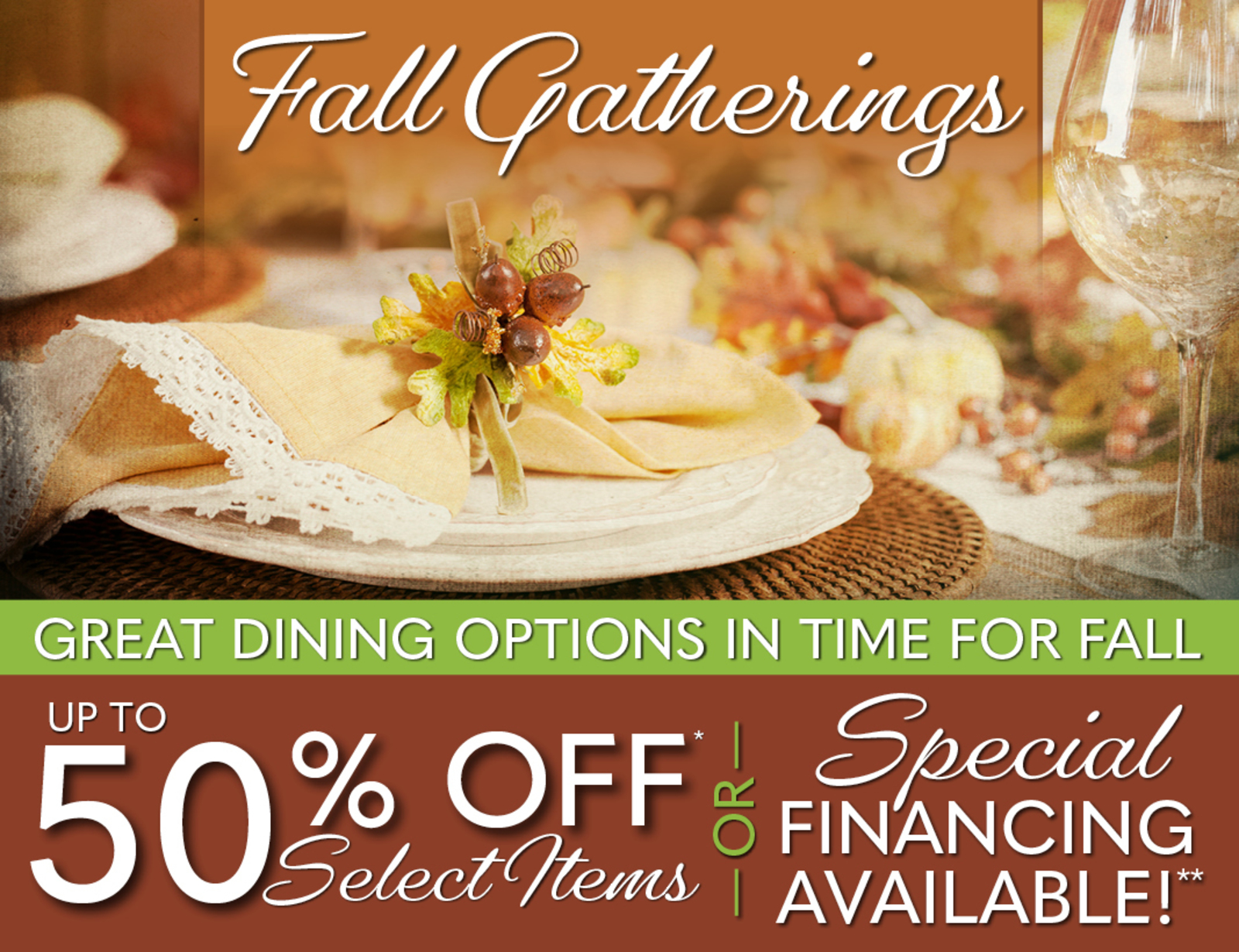 Fall Gatherings | Up To 50% Off Select Items!