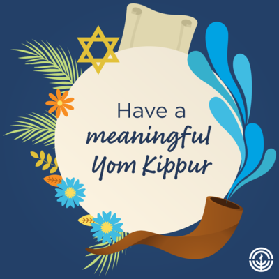 Have a meaningful Yom Kippur