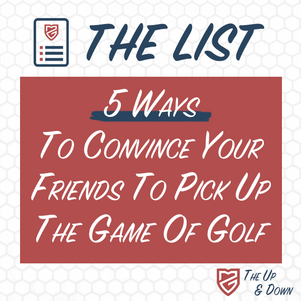 5 Ways To Get Your Friends To Play Golf