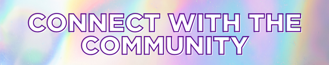 Connect with the Community