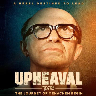 Upheaval The Journey of Menachem Begin