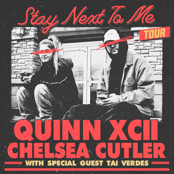 """Quinn XCII & Chelsea Cutler """"Stay Next to Me"""" Tour"""